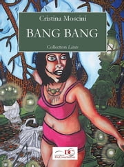 Bang Bang ebook by Cristina Moscini