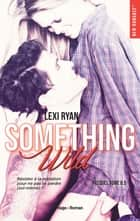 Reckless & Real Something Wild Prequel ebook by Lexi Ryan, Marie-christine Tricottet