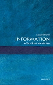 Information: A Very Short Introduction ebook by Luciano Floridi