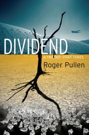 Dividend. - Trilogy Pt. 3 ebook by Roger Pullen,Ian Grindle