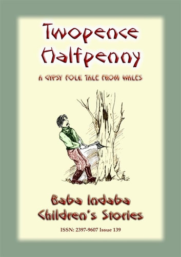 TWO PENCE and HALFPENNY - A Gypsy Children's Story from Wales - Baba Indaba Children's Stories - Issue 139 ebook by Anon E Mouse