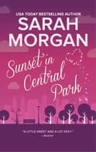Sunset in Central Park ebook by Sarah Morgan