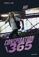 Conspiration 365 - Mai eBook by Gabrielle Lord