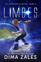 Limbes (Les Derniers Humains : Tome 2) ebook by Dima Zales, Anna Zaires