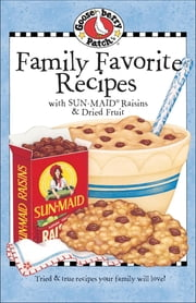 Family Favorites with Sun-Maid Raisins ebook by Gooseberry Patch