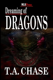 Dreaming of Dragons ebook by T.A. Chase