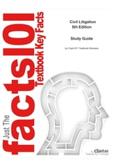 e-Study Guide for: Civil Litigation by Peggy N. Kerley, ISBN 9781428318397 ebook by Cram101 Textbook Reviews