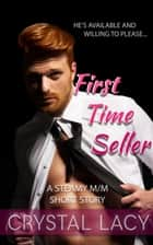 First Time Seller - An M/M Romance Short ebook by Crystal Lacy