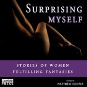 Surprising Myself - Stories of Women Fulfilling Fantasies audiobook by Matthew Cooper