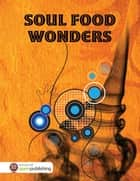 Soul Food Wonders ebook by R Smith