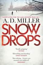 Snowdrops ebook by A. D. Miller