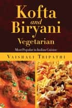 Kofta and Biryani ebook by Vaishali Tripathi