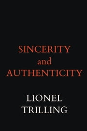 Sincerity and Authenticity ebook by Lionel TRILLING