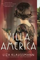 Villa America - A Novel ebook by Liza Klaussmann