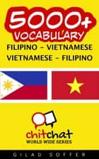 5000+ Vocabulary Filipino - Vietnamese ebook by Gilad Soffer