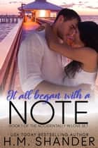 It All Began With A Note ebook by H.M. Shander