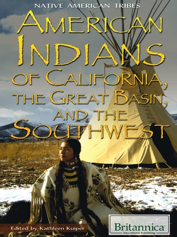 American Indians of California, the Great Basin, and the Southwest ebook by Britannica Educational Publishing