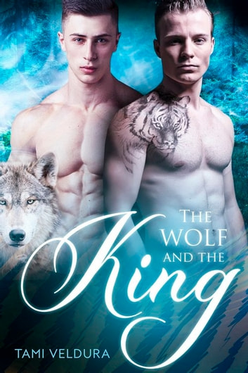 The wolf And The King ebook by Tami Veldura