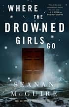 Where the Drowned Girls Go ebook by