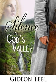 Silence in God's Valley ebook by Gideon Teel