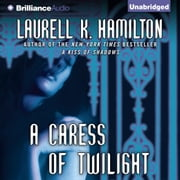 Caress of Twilight, A audiobook by Laurell K. Hamilton