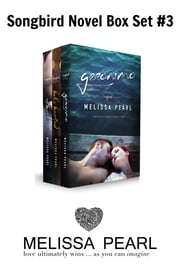 A Songbird Novel Box Set (Geronimo, Hole Hearted, Rather Be) ebook by Melissa Pearl