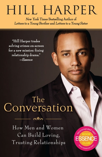 The Conversation - How Men and Women Can Build Loving, Trusting Relationships ebook by Hill Harper