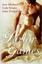 Parlor Games ebook by Leda Swann
