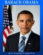 Barack Obama ebook by Dr. Christopher Handy, Ph.D.