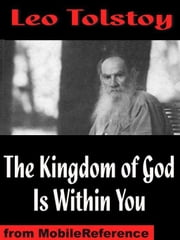 The Kingdom Of God Is Within You (Mobi Classics) ebook by Leo Tolstoy,Constance Garnett
