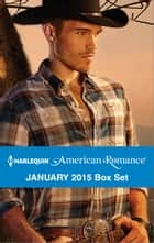 Harlequin American Romance January 2015 Box Set - An Anthology ebook by Marin Thomas, Rebecca Winters, Roz Denny Fox,...