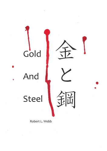 Gold and Steel ebook by Robert Webb