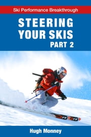 Steering Your Skis: Part 2 ebook by Hugh Monney