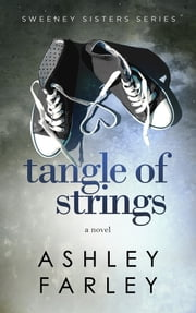Tangle of Strings ebook by Ashley Farley