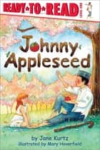 Johnny Appleseed ebook by Jane Kurtz, Mary Haverfield