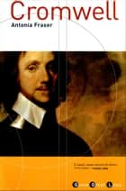Cromwell ebook by Antonia Fraser