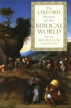 The Oxford History of the Biblical World ebook by Michael D. Coogan