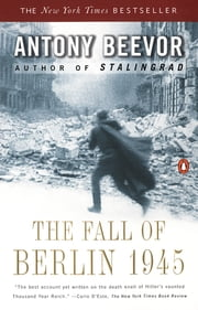 The Fall of Berlin 1945 ebook by Antony Beevor
