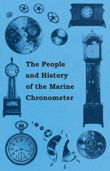 The People and History of The Marine and Pocket Chronometer ebook by Anon.