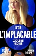 Colère noire - L'Implacable, T30 ebook by France-Marie Watkins, Murphy Warren Sapir Richard