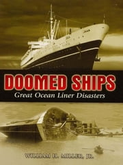 Doomed Ships - Great Ocean Liner Disasters ebook by William H., Jr. Miller