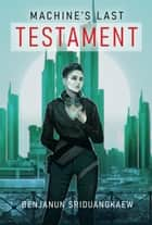 Machine's Last Testament ebook by Benjanun Sriduangkaew