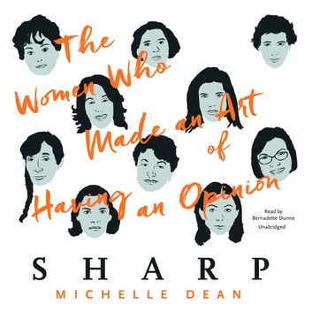 Sharp - The Women Who Made an Art of Having an Opinion audiobook by Michelle Dean