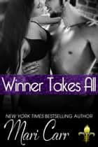 Winner Takes All ebook by Mari Carr