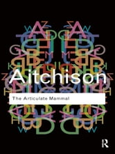 The Articulate Mammal - An Introduction to Psycholinguistics ebook by Jean Aitchison