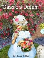 Cassie's Dream ebook by Lana G. Hurn
