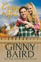 Crazy for You ebook by Ginny Baird