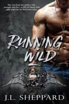 Running Wild ebook by J.L. Sheppard