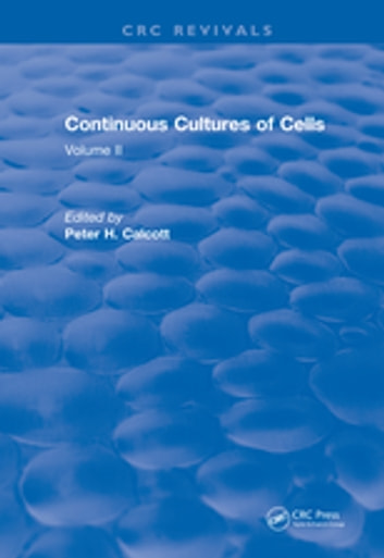 Continuous Cultures of Cells - Volume II ebook by