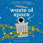 Waste of Space audiobook by Stuart Gibbs, Gibson Frazier